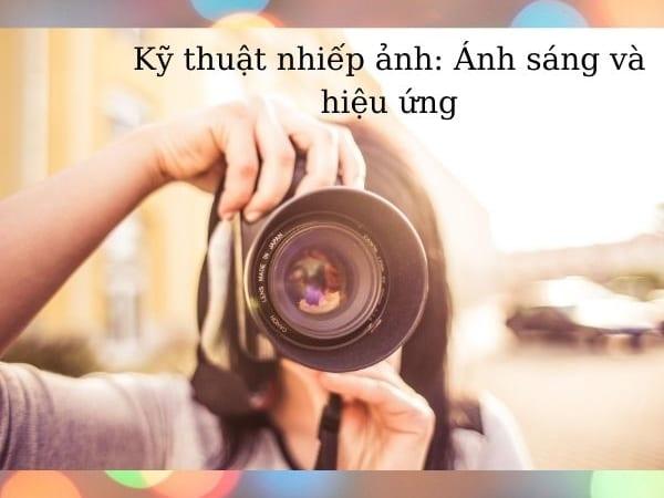 Kỹ thuật nhiếp ảnh: Ánh sáng và hiệu ứng