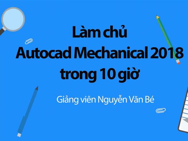 Làm chủ Autocad Mechanical 2018 trong 10 giờ
