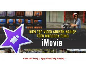 Biên tập video chuyên nghiệp trên Macbook