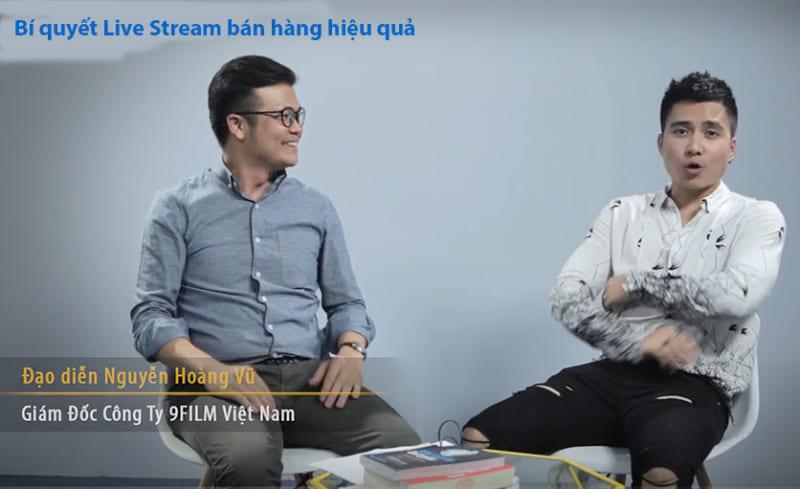 Bí quyết Live Stream bán hàng hiệu quả - Đạo diễn Nguyễn Hoàng Vũ