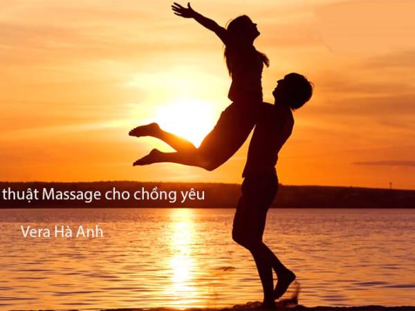 Nghệ thuật Massage cho chồng yêu