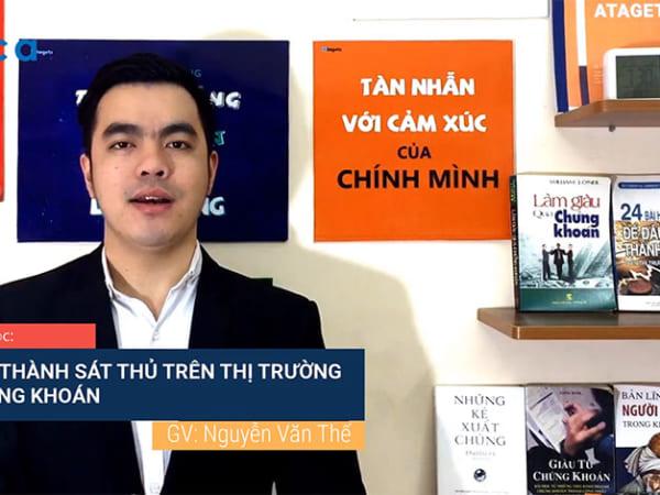 Trở thành sát thủ trên thị trường chứng khoán - Nguyễn Văn Thế