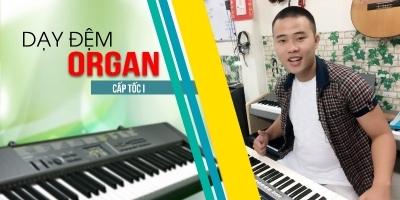 Dạy Đệm Organ Cấp Tốc I - Thiện Organ