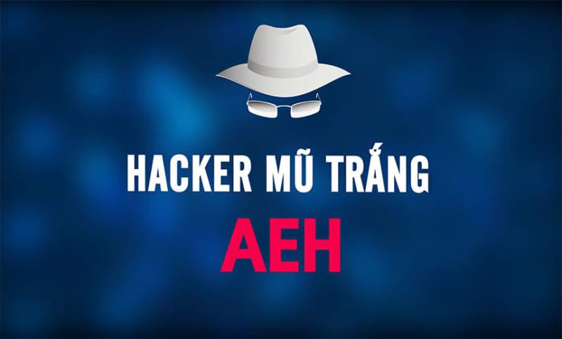 Hacker Mũ Trắng AEH Trung Tâm ATHENA