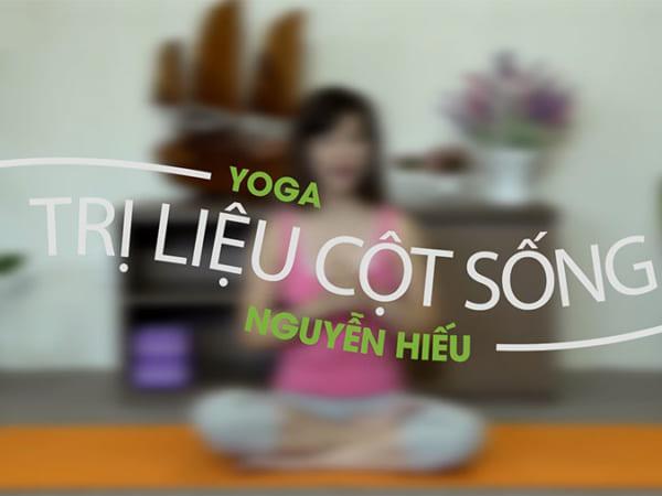 Yoga chữa bệnh trị liệu cho cột sống