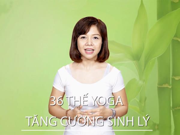 học online: 36 Thế Yoga tăng cường sinh lý