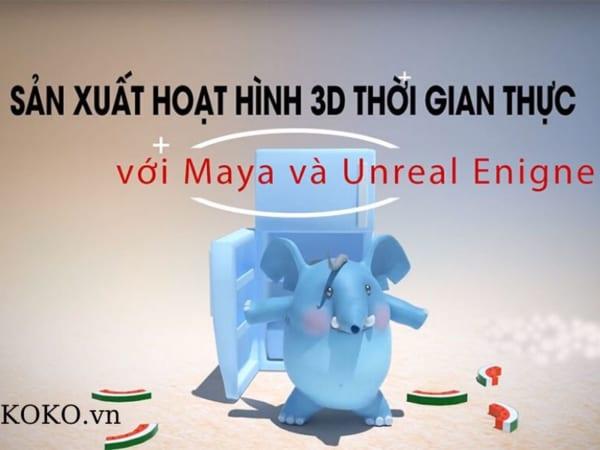 Sản xuất hoạt hình 3D thời gian thực với Maya và Unreal Enigne