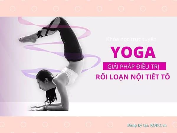 Yoga - Giải pháp điều trị rối loạn nội tiết tố
