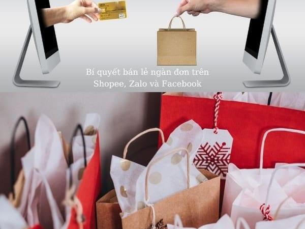 Bí quyết bán lẻ ngàn đơn trên Shopee, Zalo và Facebook